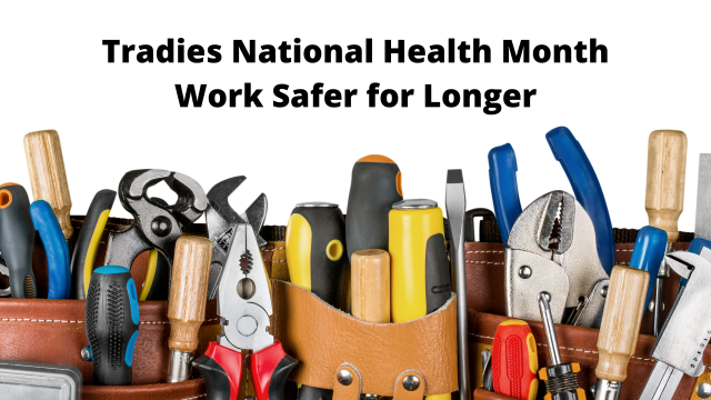 Tradies National Health Month, Chiro, Osteo, Work safe, worksafe, back. knee, injury